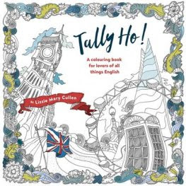 Tally Ho! An Adult Colouring Book for Lovers of All Things British