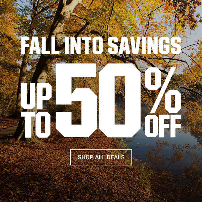 FALL INTO SAVINGS | UP TO 50% OFF | SHOP ALL DEALS