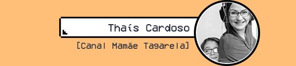Thaís Cardoso. canal, mamãe tagarela