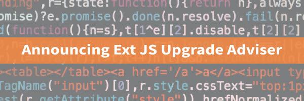 Announcing Ext JS Upgrade Adviser