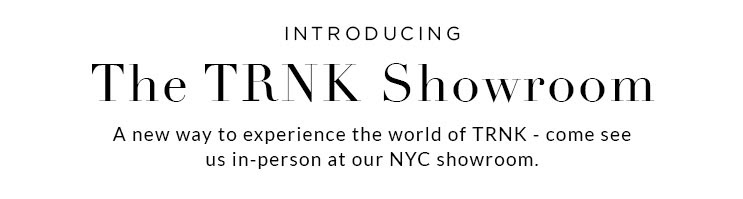 The TRNK Showroom | TRNK