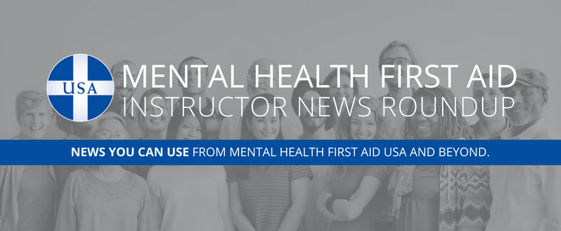 News You Can Use: Teen MHFA, Portal FAQ, and More