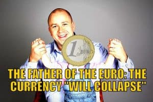 "The Father of the Euro: The Currency ""Will Collapse"""