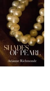 Shades of Pearl by Arianne Richmonde