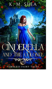 Cinderella and the Colonel by K. M. Shea