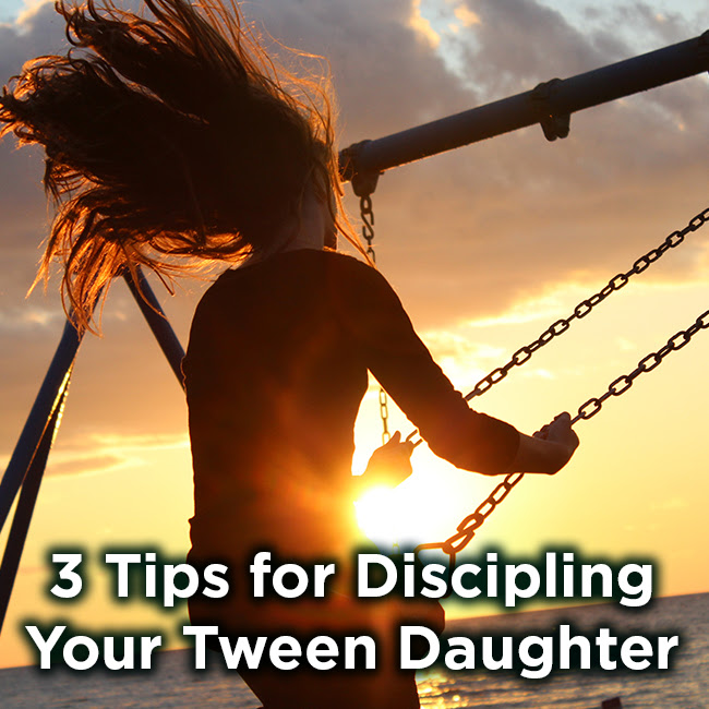 3 Tips to Discipling your Tween Daughter