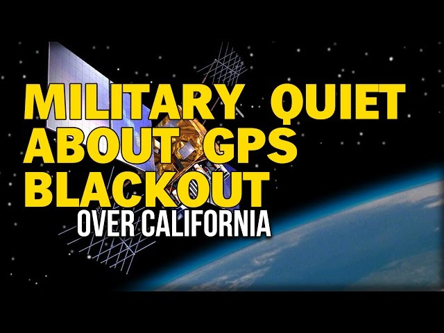 MILITARY QUIET ABOUT GPS BLACKOUT OVER CALIFORNIA  Sddefault
