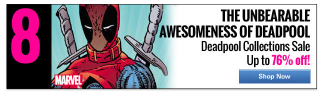 8 The Unbearable Awesomness of Deadpool Deadpool Collections Sale up to 76% off. Sale ends 2/18. SHOP NOW