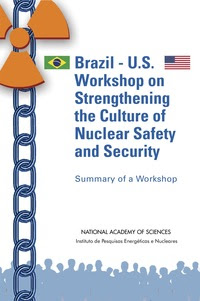 Brazil-U.S. Workshop on Strengthening the Culture of Nuclear Safety and Security: Summary of a Workshop