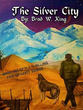 The Silver City by Brad W. King