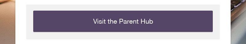 Visit the Parent Hub