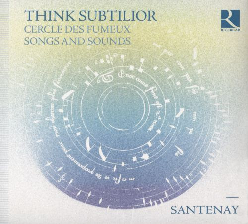 Think Subtilior: Cercle des Fumeux - Songs and Sounds
