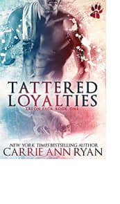 Tattered Loyalties by Carrie Ann Ryan
