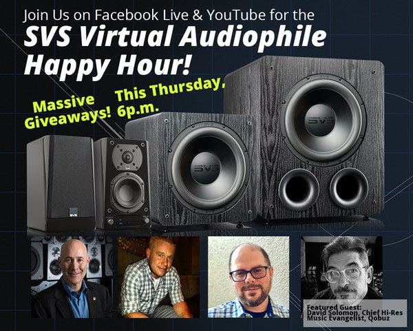 SVS Virtual Audiophile Happy Hour!