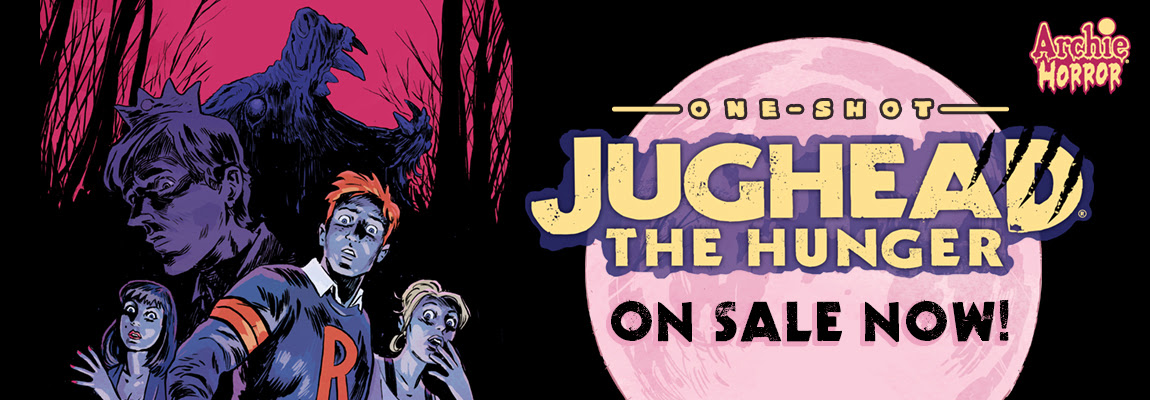 Get JUGHEAD: THE HUNGER!