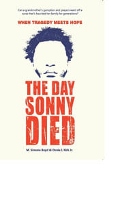 The Day Sonny Died by M. Simone Boyd and Onnie I. Kirk Jr.