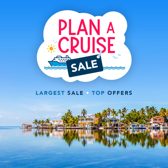 Plan a Cruise Sale - Largest Sale and Top Offers!