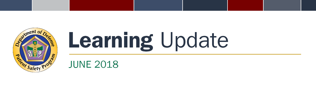 DoD Patient Safety Program June 2018 Learning Update Banner
