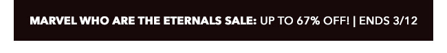 Marvel Who Are The Eternals Sale: up to 67% off! | Ends 3/12