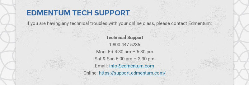 EDMENTUM TECH SUPPORT If you are having any technical troubles with your online class, please...