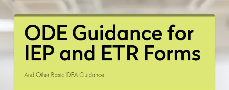 ODE Guidance for IEP and ETR Forms And Other Basic IDEA Guidance