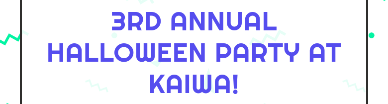 3rd Annual Halloween Party at Kaiwa!