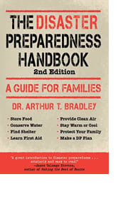 The Disaster Preparedness Handbook by Dr. Arthur T. Bradley