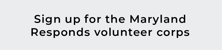 Sign up for the Maryland Responds volunteer corps