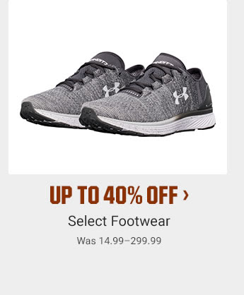 UP TO 40% OFF - Select Footwear | Was 14.99-299.99 | SHOP NOW