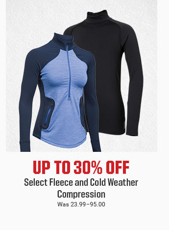 UP TO 30% OFF - Select Fleece and Cold Weather Compression | Was 23.99-95.00 | SHOP NOW