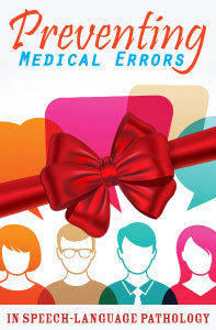Preventing Medical Errors for SLPs