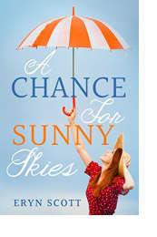 A Chance for Sunny Skies by Eryn Scott