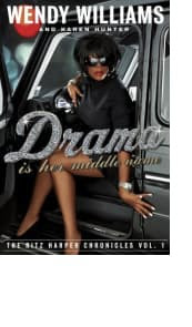 Drama Is Her Middle Name by Wendy Williams and Karen Hunter