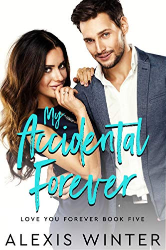 Cover for 'My Accidental Forever (Love You Forever Book 5)'