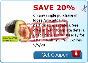 Save 20% on any single purchase of loose Avocados at participating retailers. See offer info for complete details. Check back every Tuesday for a new Healthy Offer..Expires 5/5/2014.Save 20%.