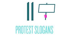 11 Protest Slogans