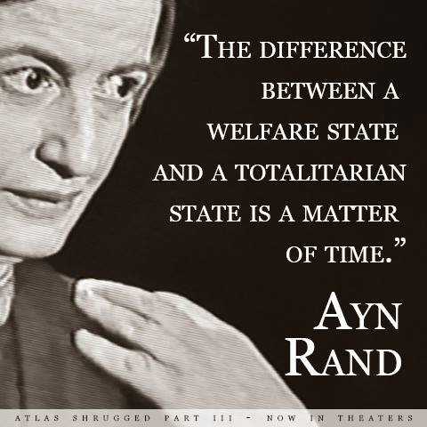http://www.bookwormroom.com/wp-content/uploads/2014/10/Ayn-Rand-difference-between-welfare-and-totalitarian-state.png