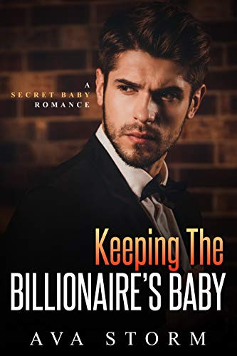 Cover for 'Keeping the Billionaire's Baby: A Secret Baby Romance (Alpha Bosses Book 2)'