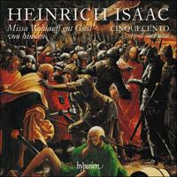 CDA68337 - Isaac: Missa Wohlauff gut Gsell von hinnen & other works