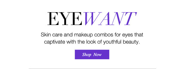 EYEWANT Skin care and makeup combos for eyes that captivate with the look of youthful beauty.