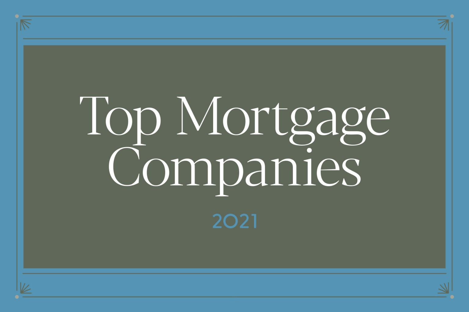 This section profiles the Top Mortgage Companies.
