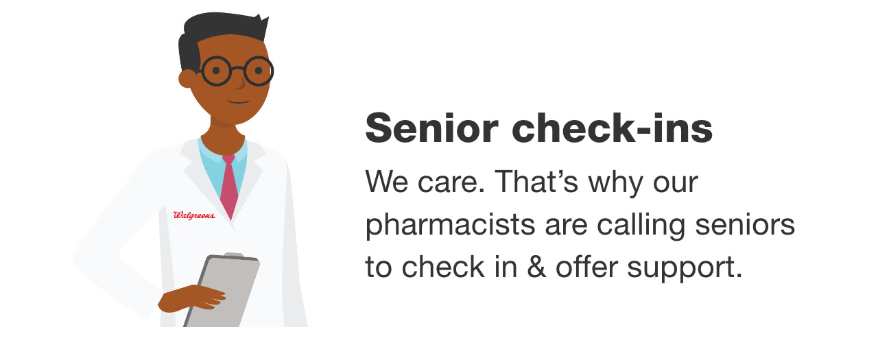 Senior check-ins. We care. That's why our pharmacists are calling seniors to check in & offer support.