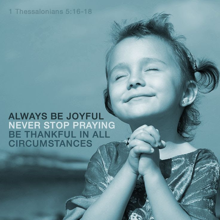 1 Thessalonians 5:16-18  Spanish for Kids with  http://kidsbiblicalspanish.blogspot.com  Dad and Mom help your kids know God studying Bible  stories bilingually. Blessings.