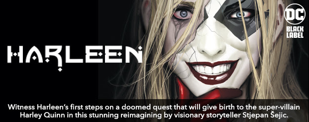 Harleen (2019-) #1 Witness Harleen's first steps on a doomed quest that will give birth to the legendary super-villain Harley Quinn in this stunning reimagining by visionary storyteller Stjepan Šejic.