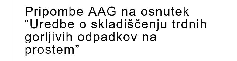 """Pripombe AAG na osnutek """"Uredbe o skladiščenju trdnih gorljivih odpadkov na prostem"""""""