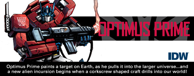 Optimus Prime #1 As Optimus Prime pulls Earth into the larger universe, he's painted a target on Earth… and a new alien incursion begins when a corkscrew shaped craft drills into our world!