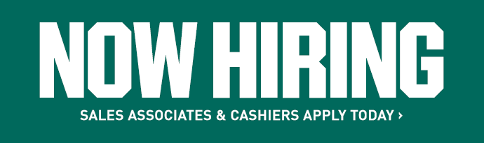 NOW HIRING | SALES ASSOCIATES & CASHIERS | APPLY TODAY >