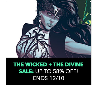 The Wicked + The Divine Sale: up to 58% off! Sale ends 12/10.