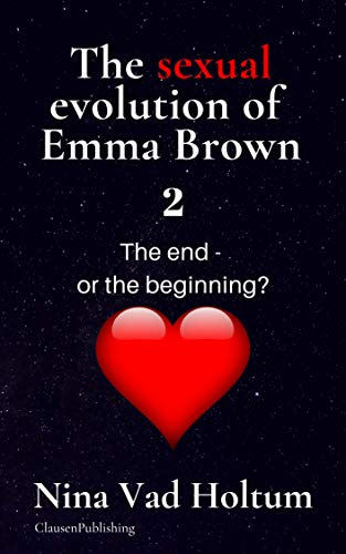 Cover for 'The Sexual Evolution of Emma Brown 2: The End or the Beginning?'