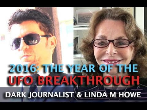 Dark Journalist ~ LINDA MOULTON HOWE - UFO BREAKTHROUGH IN THE YEAR 2016!  Hqdefault